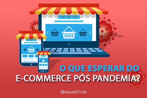 E-commerce Pós Pandemia